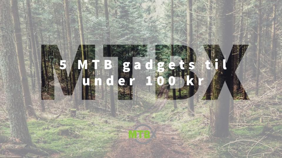 5 MTB gadgets til under 100 kr