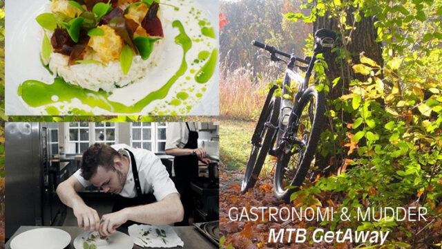 MTB GetAways – Gastronomi & Mudder